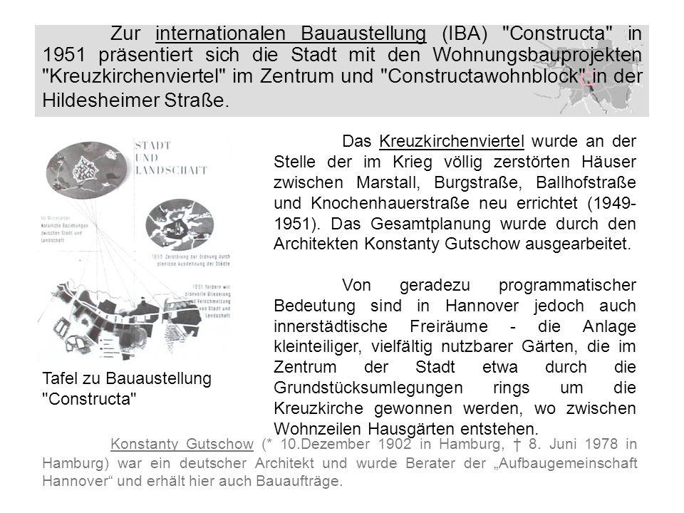 Zur internationalen Bauaustellung (IBA) Constructa in 1951 präsentiert sich die Stadt mit den Wohnungsbauprojekten Kreuzkirchenviertel im Zentrum und Constructawohnblock in der Hildesheimer Straße.