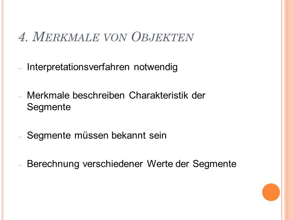 4. Merkmale von Objekten Interpretationsverfahren notwendig