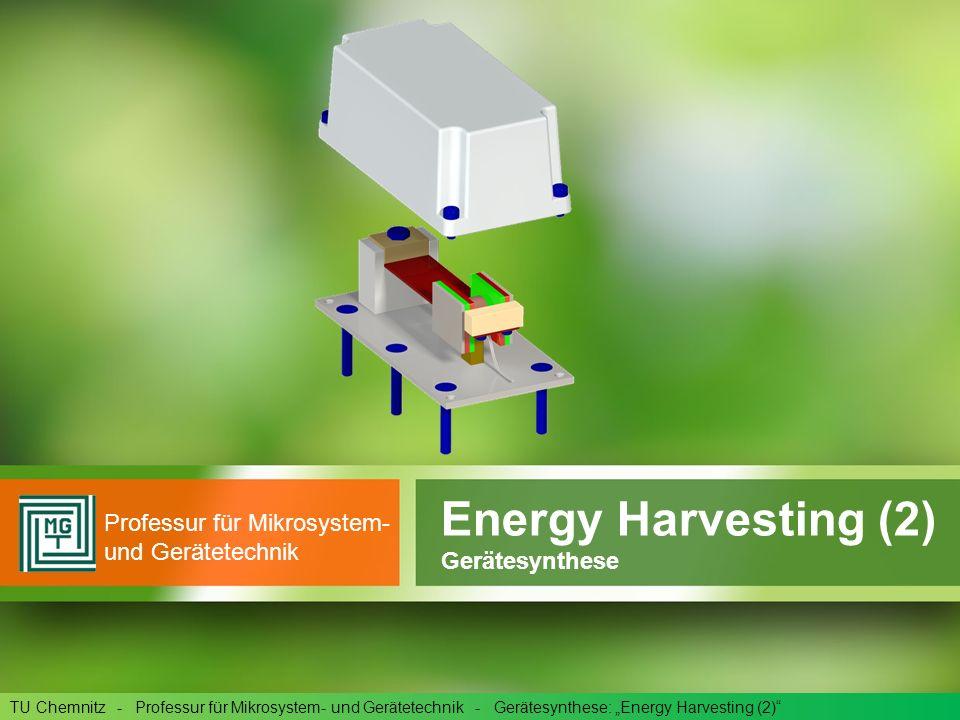 Energy Harvesting (2) Professur für Mikrosystem- und Gerätetechnik