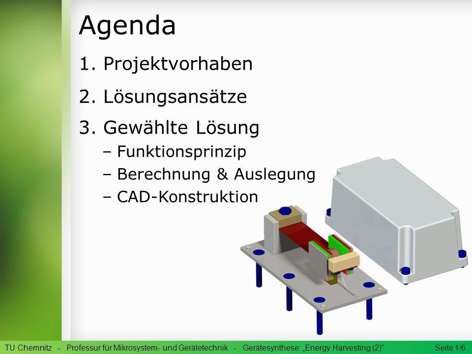 Agenda 1. Projektvorhaben 2. Lösungsansätze 3. Gewählte Lösung