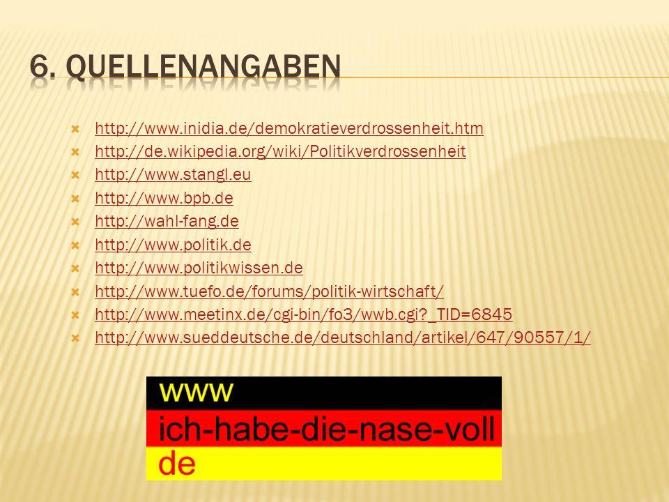 6. Quellenangaben http://www.inidia.de/demokratieverdrossenheit.htm