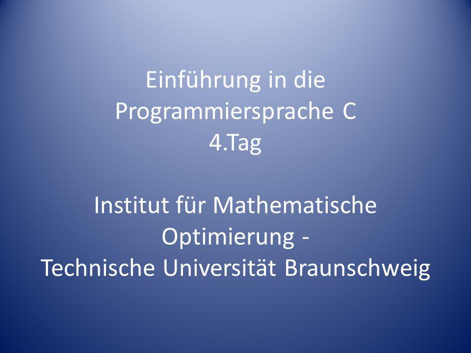Einführung in die Programmiersprache C 4