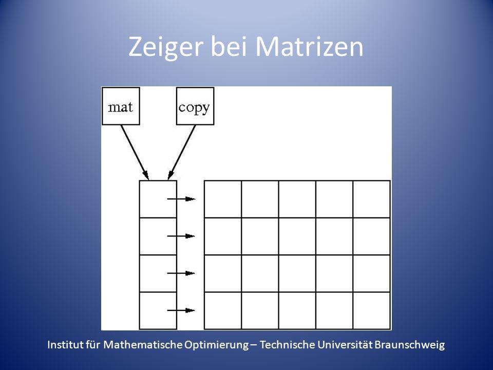 Zeiger bei Matrizen Institut für Mathematische Optimierung – Technische Universität Braunschweig