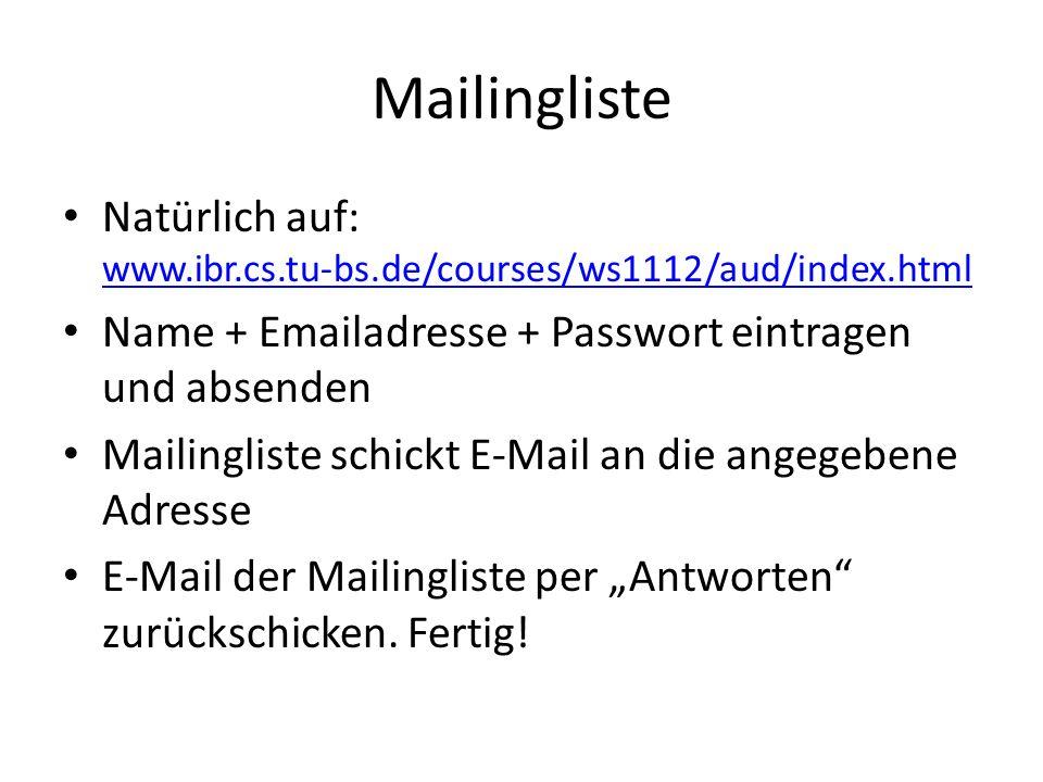 Mailingliste Natürlich auf: www.ibr.cs.tu-bs.de/courses/ws1112/aud/index.html.