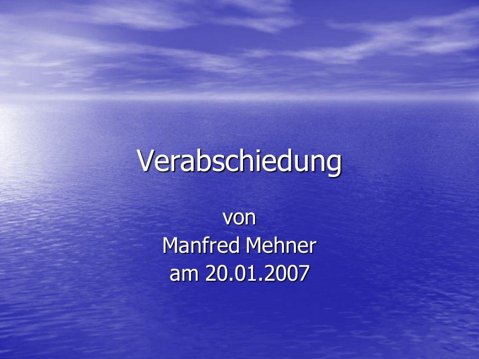 Verabschiedung von Manfred Mehner am 20.01.2007