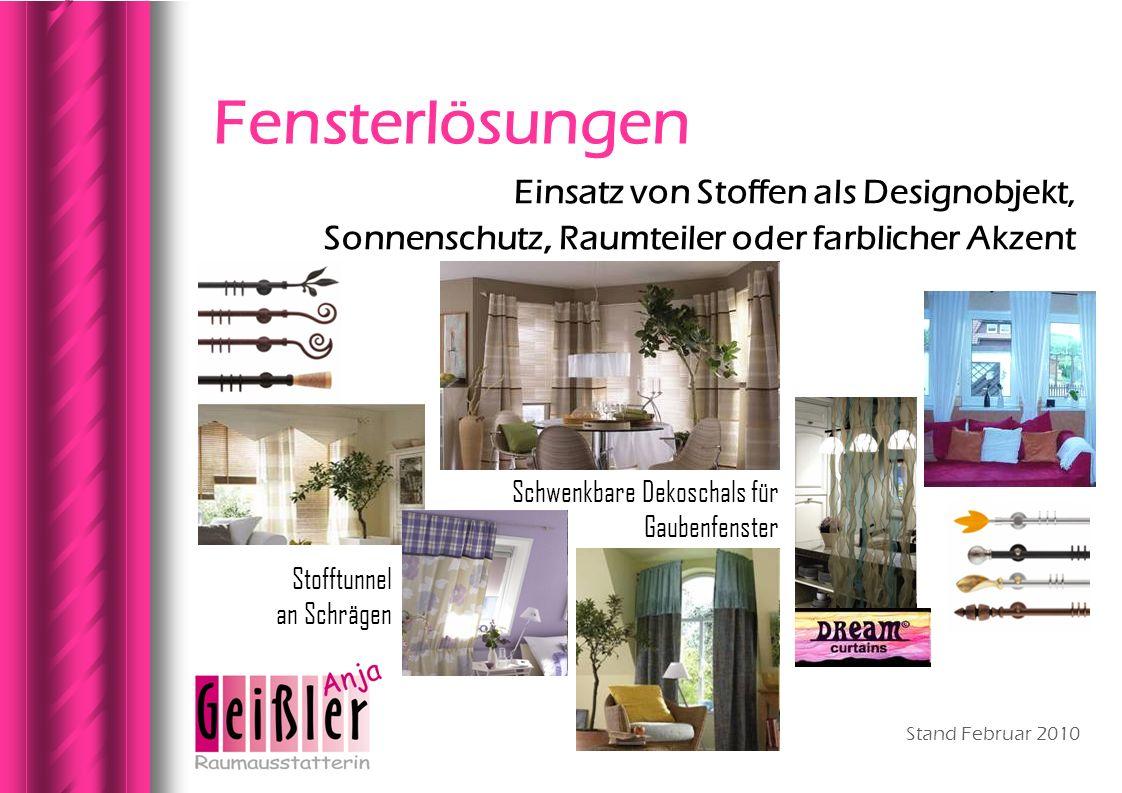Fensterlösungen Einsatz von Stoffen als Designobjekt, Sonnenschutz, Raumteiler oder farblicher Akzent.