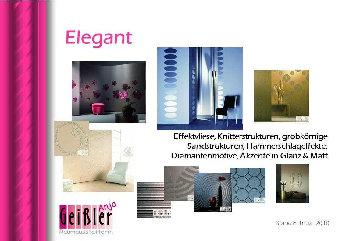 Elegant Effektvliese, Knitterstrukturen, grobkörnige Sandstrukturen, Hammerschlageffekte, Diamantenmotive, Akzente in Glanz & Matt.