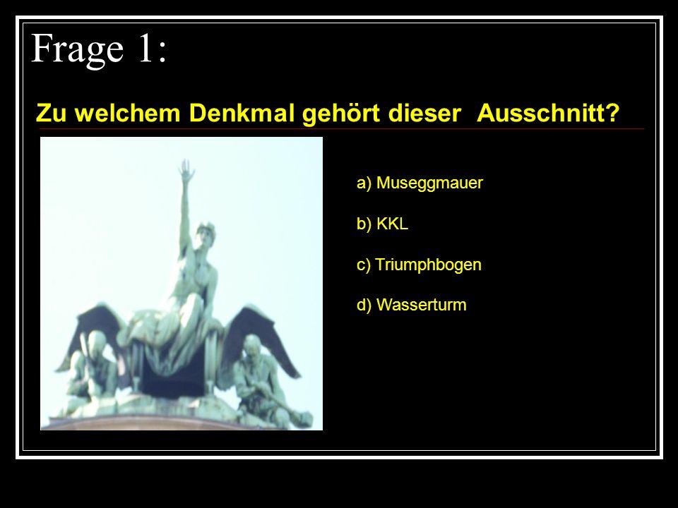 Frage 1: Zu welchem Denkmal gehört dieser Ausschnitt a) Museggmauer