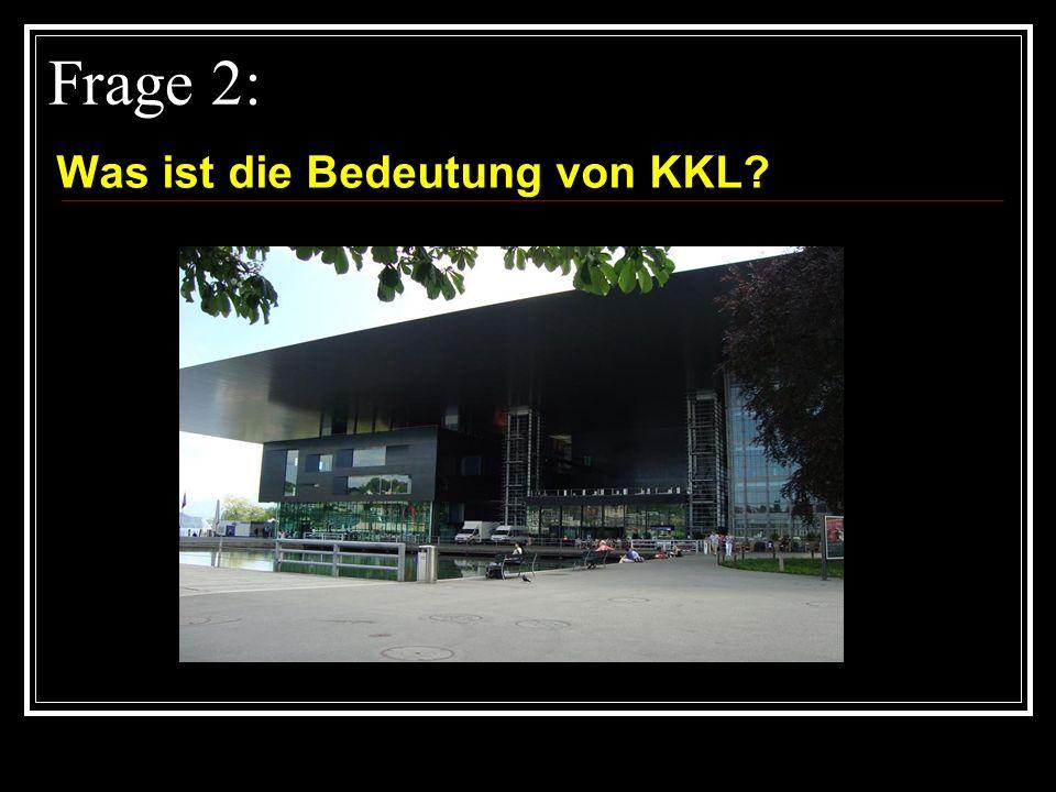 Frage 2: Was ist die Bedeutung von KKL
