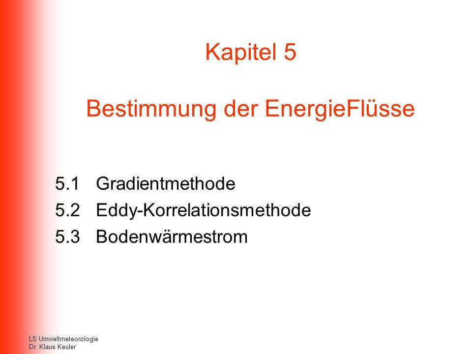 Kapitel 5 Bestimmung der EnergieFlüsse