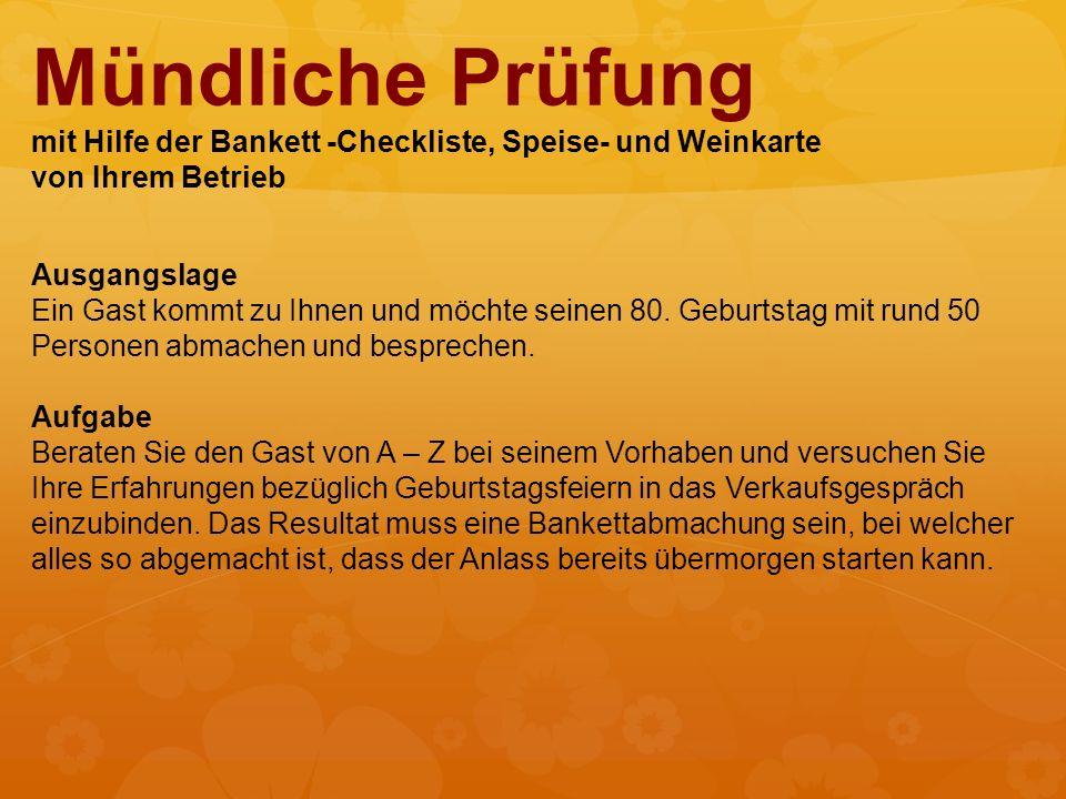 Mündliche Prüfung mit Hilfe der Bankett -Checkliste, Speise- und Weinkarte von Ihrem Betrieb
