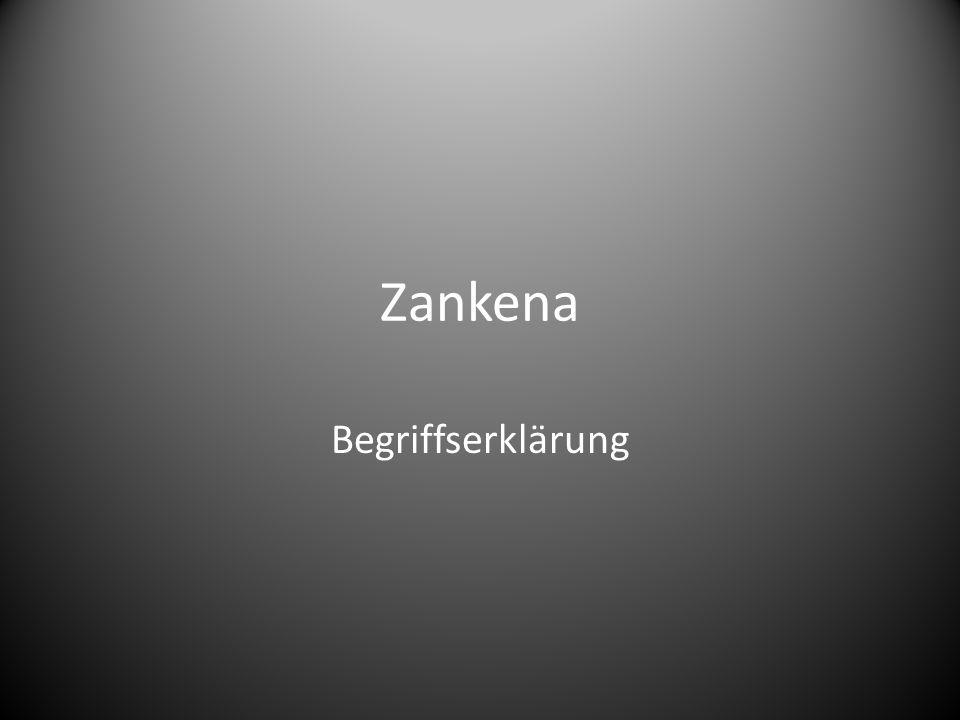 Zankena Begriffserklärung