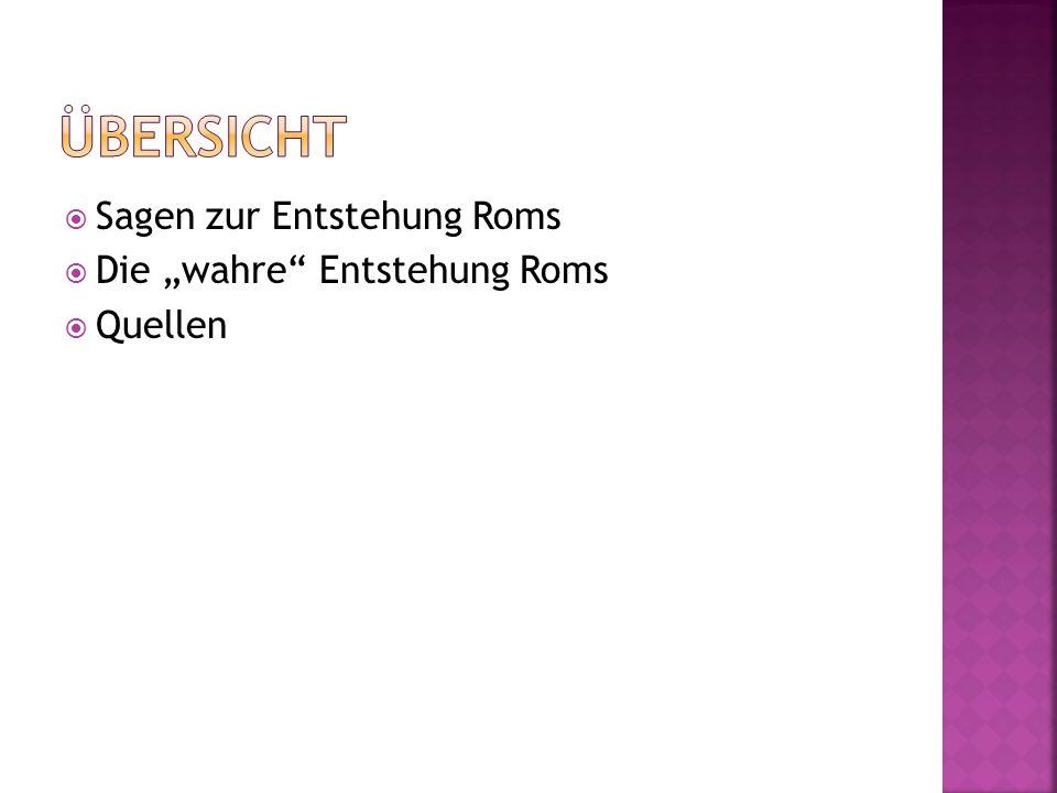 """Übersicht Sagen zur Entstehung Roms Die """"wahre Entstehung Roms"""