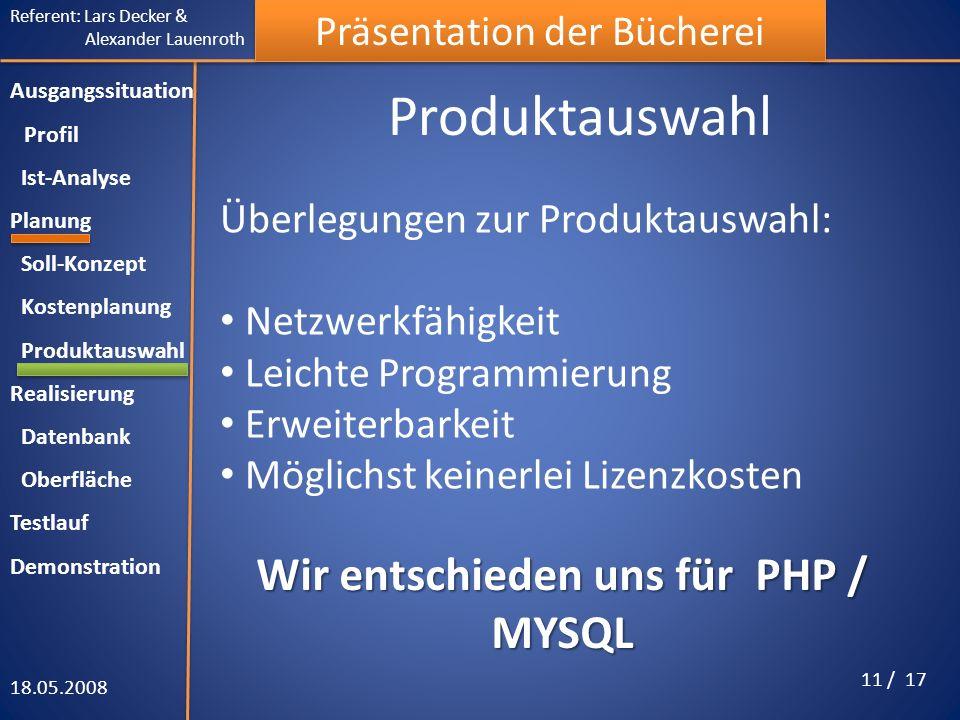 Wir entschieden uns für PHP / MYSQL