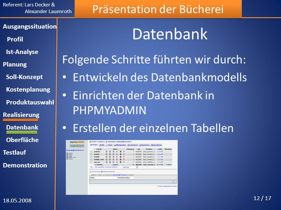 Datenbank Folgende Schritte führten wir durch: