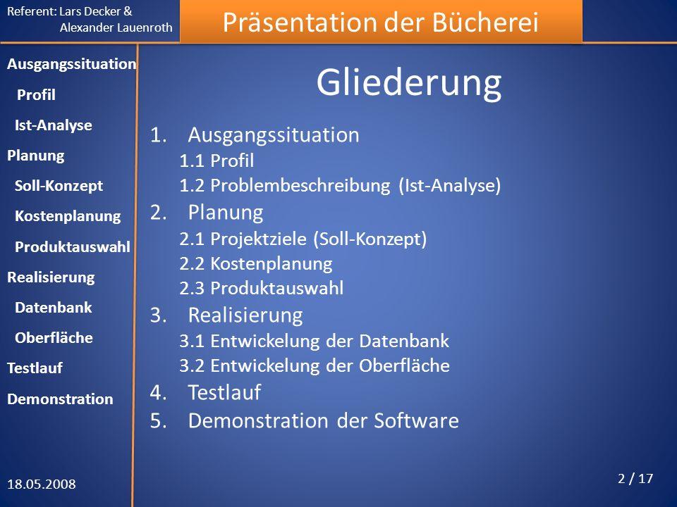 Gliederung Ausgangssituation Planung Realisierung Testlauf