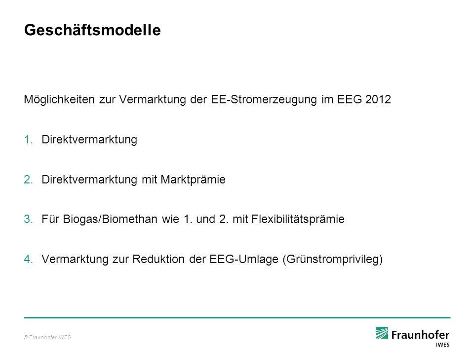Geschäftsmodelle Möglichkeiten zur Vermarktung der EE-Stromerzeugung im EEG 2012. Direktvermarktung.
