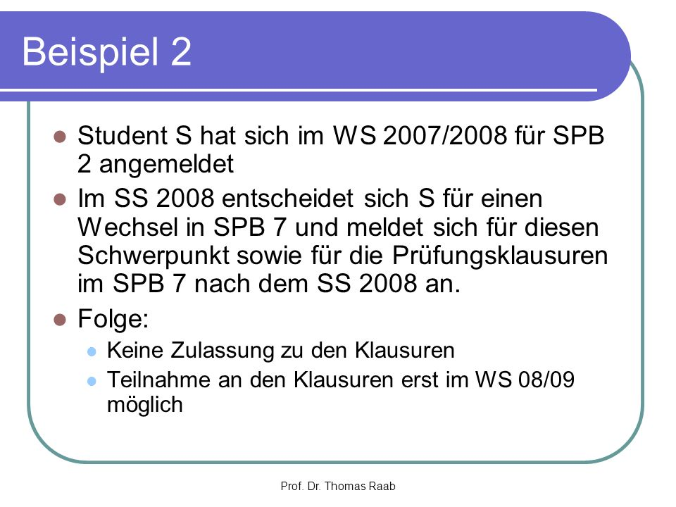 Beispiel 2 Student S hat sich im WS 2007/2008 für SPB 2 angemeldet