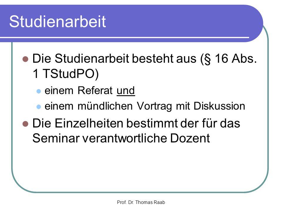 Studienarbeit Die Studienarbeit besteht aus (§ 16 Abs. 1 TStudPO)