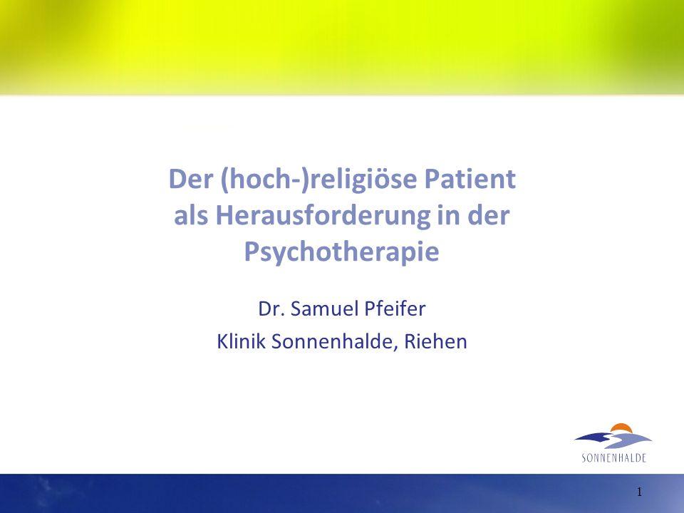 Der (hoch-)religiöse Patient als Herausforderung in der Psychotherapie