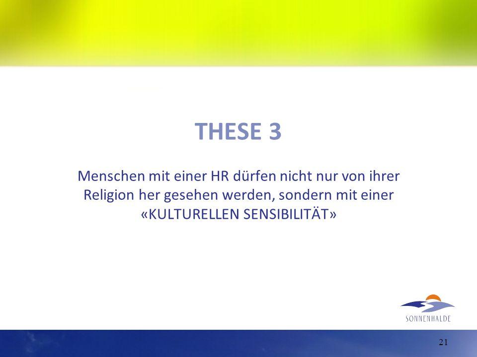THESE 3 Menschen mit einer HR dürfen nicht nur von ihrer Religion her gesehen werden, sondern mit einer «KULTURELLEN SENSIBILITÄT»