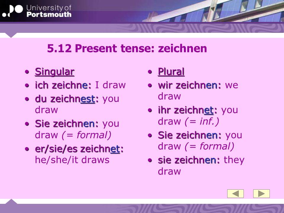 5.12 Present tense: zeichnen