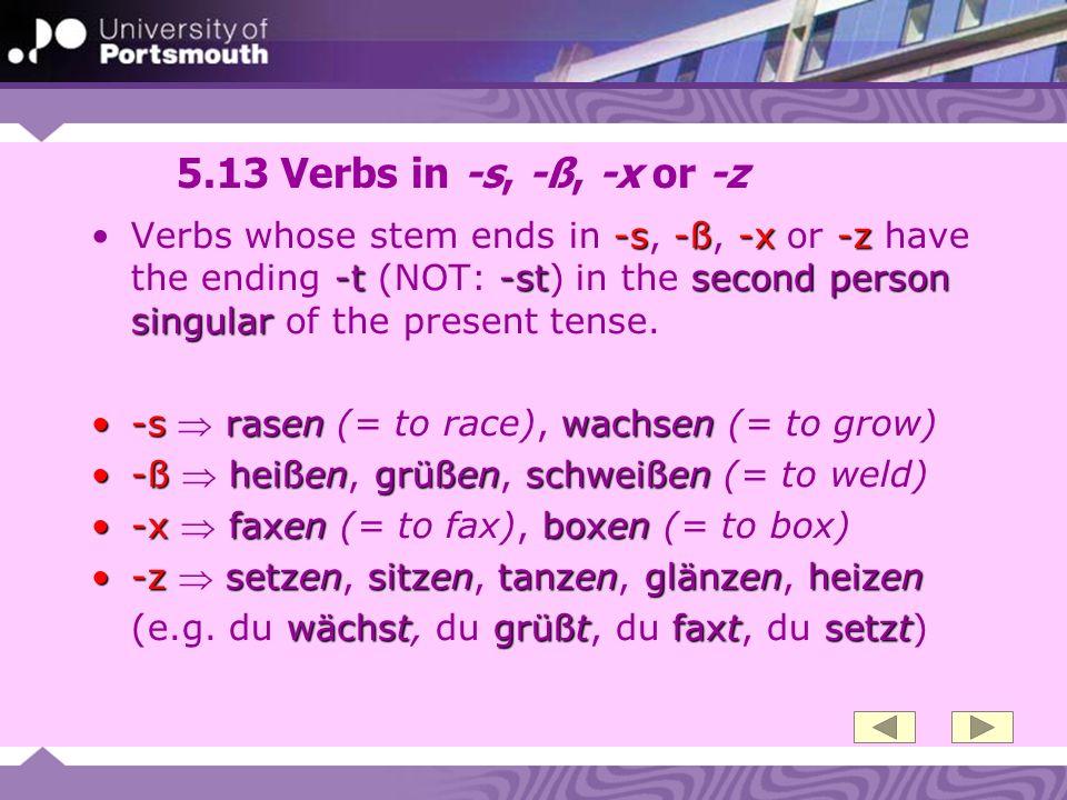 5.13 Verbs in -s, -ß, -x or -z