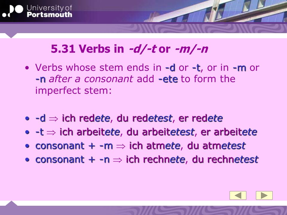 5.31 Verbs in -d/-t or -m/-n Verbs whose stem ends in -d or -t, or in -m or -n after a consonant add -ete to form the imperfect stem: