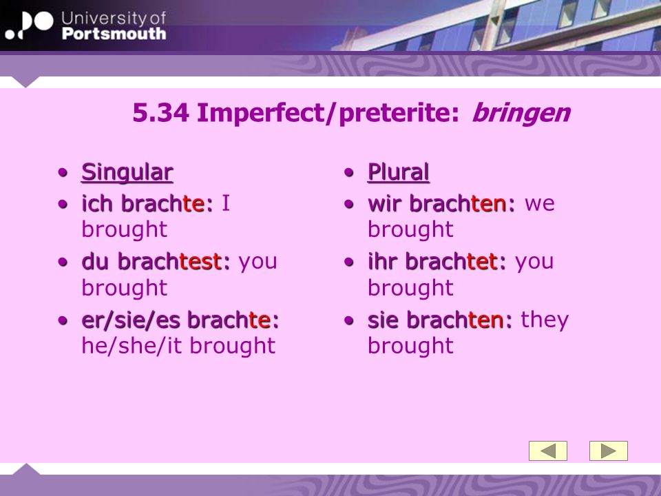 5.34 Imperfect/preterite: bringen