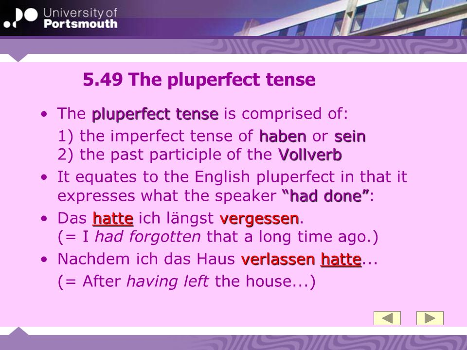 5.49 The pluperfect tense The pluperfect tense is comprised of: