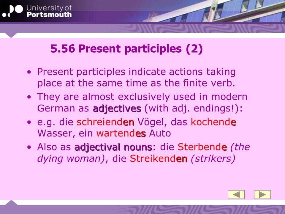 5.56 Present participles (2)