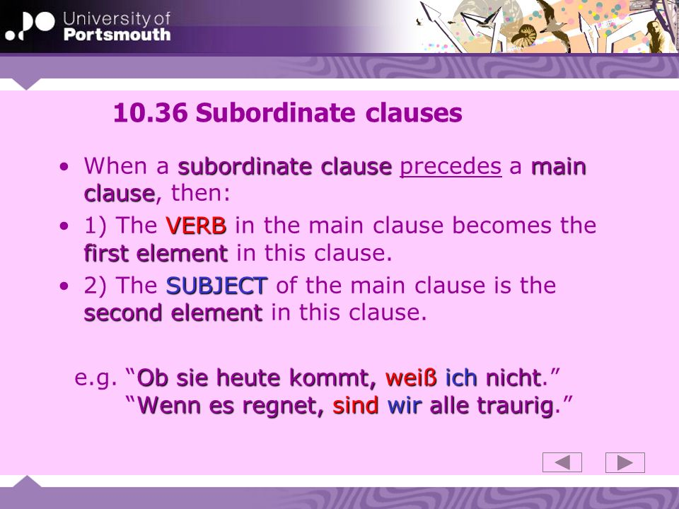 10.36 Subordinate clauses When a subordinate clause precedes a main clause, then: