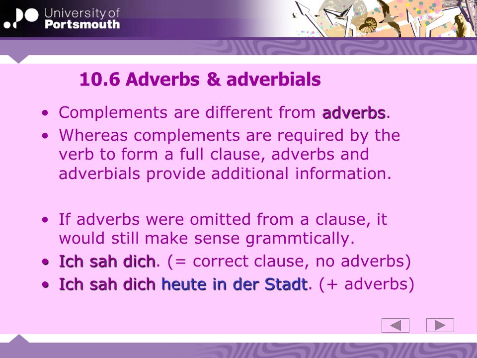10.6 Adverbs & adverbials Complements are different from adverbs.