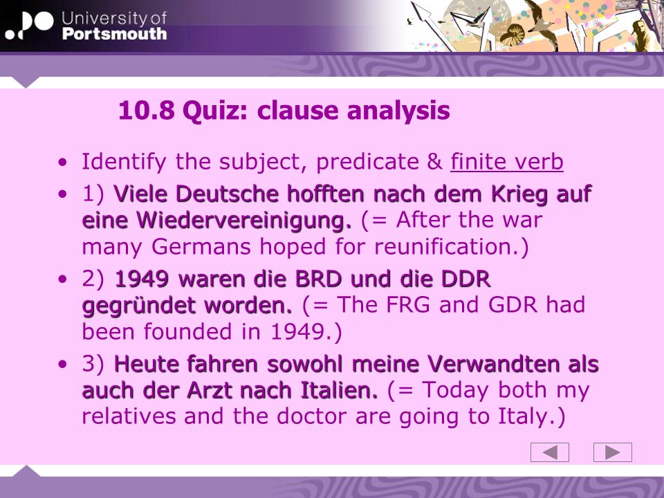 10.8 Quiz: clause analysis Identify the subject, predicate & finite verb.