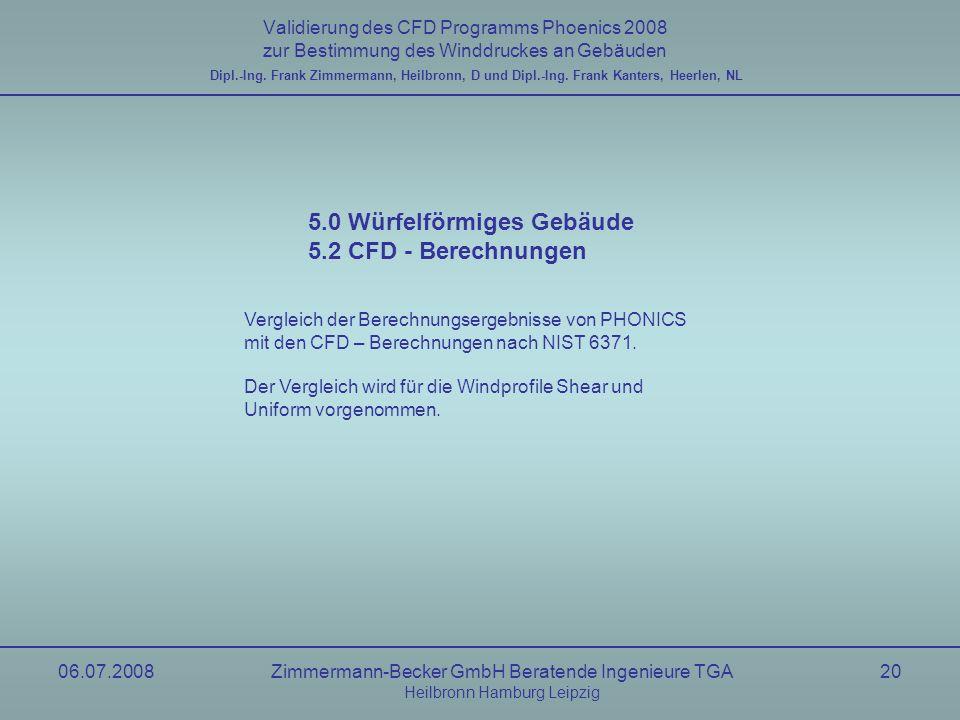 5.0 Würfelförmiges Gebäude 5.2 CFD - Berechnungen