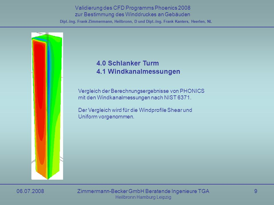 4.0 Schlanker Turm 4.1 Windkanalmessungen