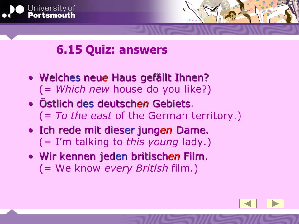 6.15 Quiz: answers Welches neue Haus gefällt Ihnen (= Which new house do you like )