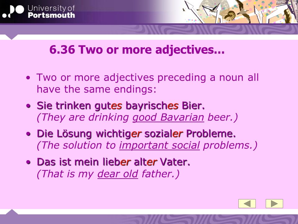 6.36 Two or more adjectives... Two or more adjectives preceding a noun all have the same endings: