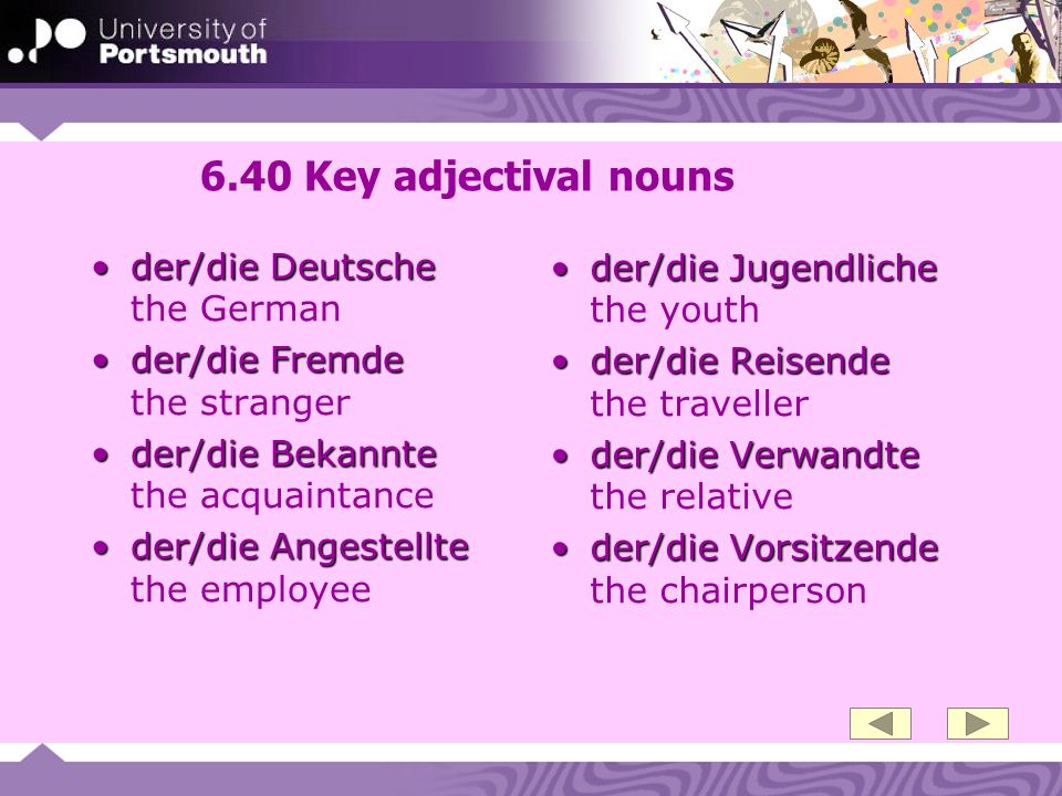 6.40 Key adjectival nouns der/die Deutsche the German