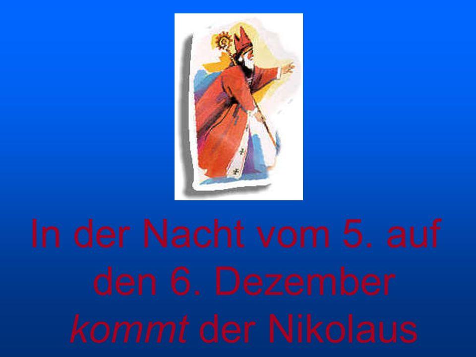 In der Nacht vom 5. auf den 6. Dezember kommt der Nikolaus