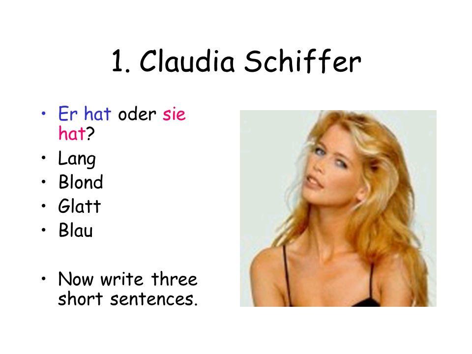 1. Claudia Schiffer Er hat oder sie hat Lang Blond Glatt Blau