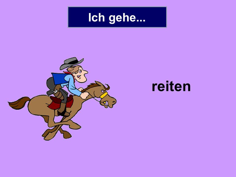 Ich gehe... reiten