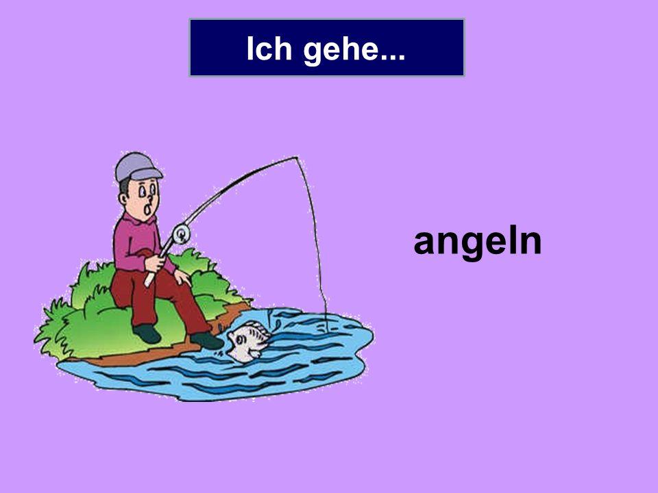 Ich gehe... angeln