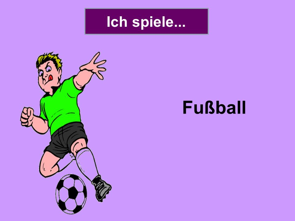 Ich spiele... Fußball
