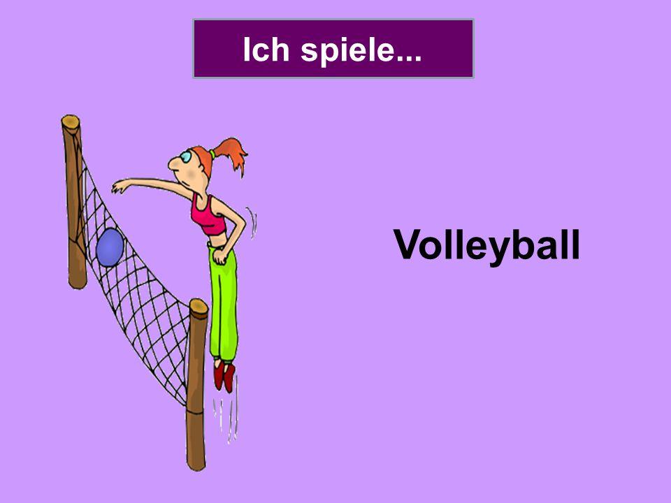 Ich spiele... Volleyball