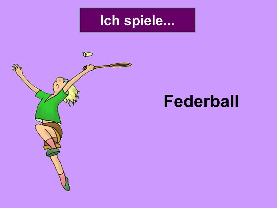 Ich spiele... Federball