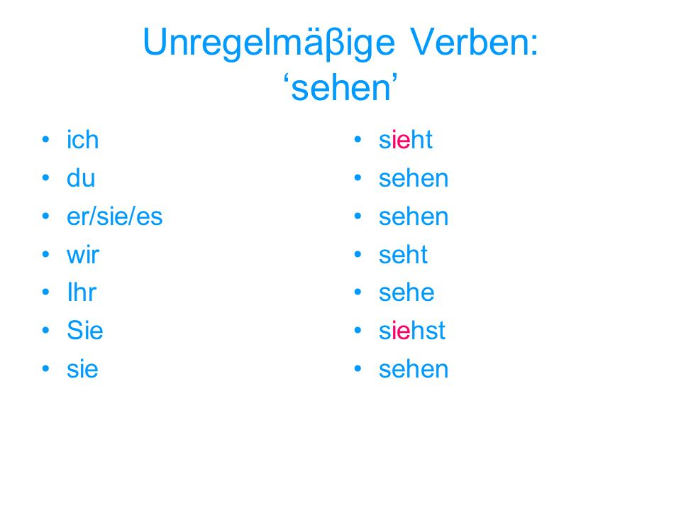 Unregelmäβige Verben: 'sehen'