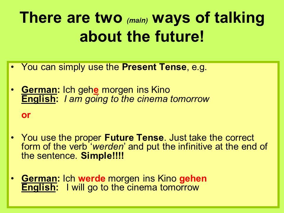 There are two (main) ways of talking about the future!