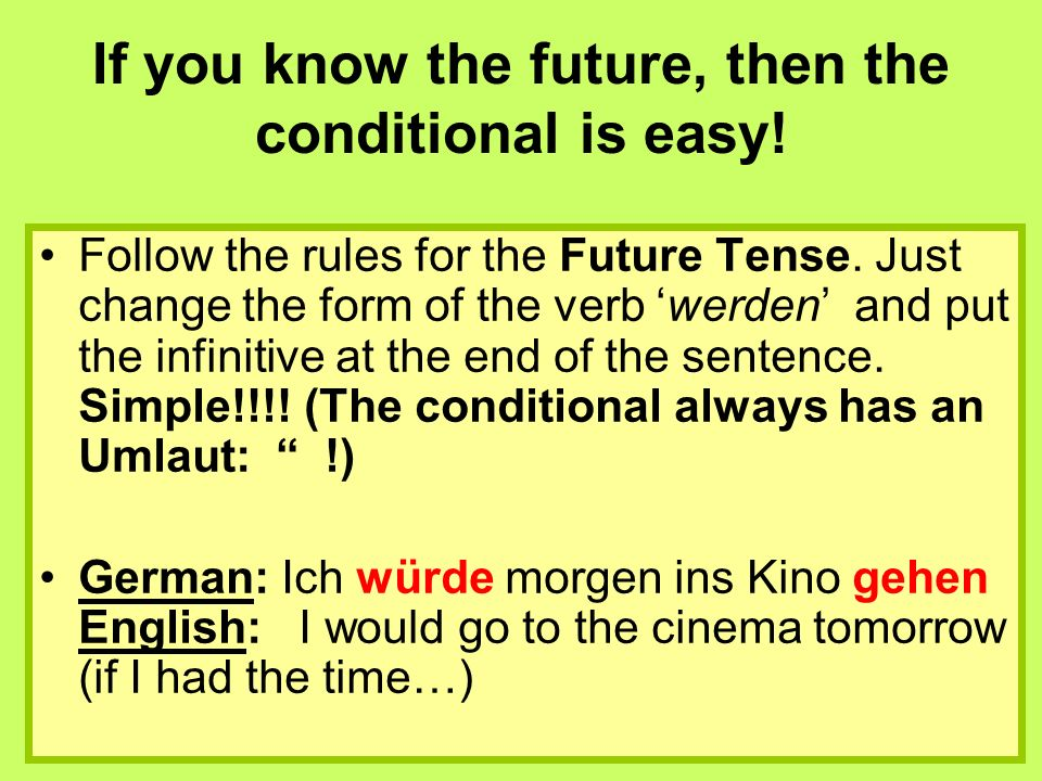 If you know the future, then the conditional is easy!