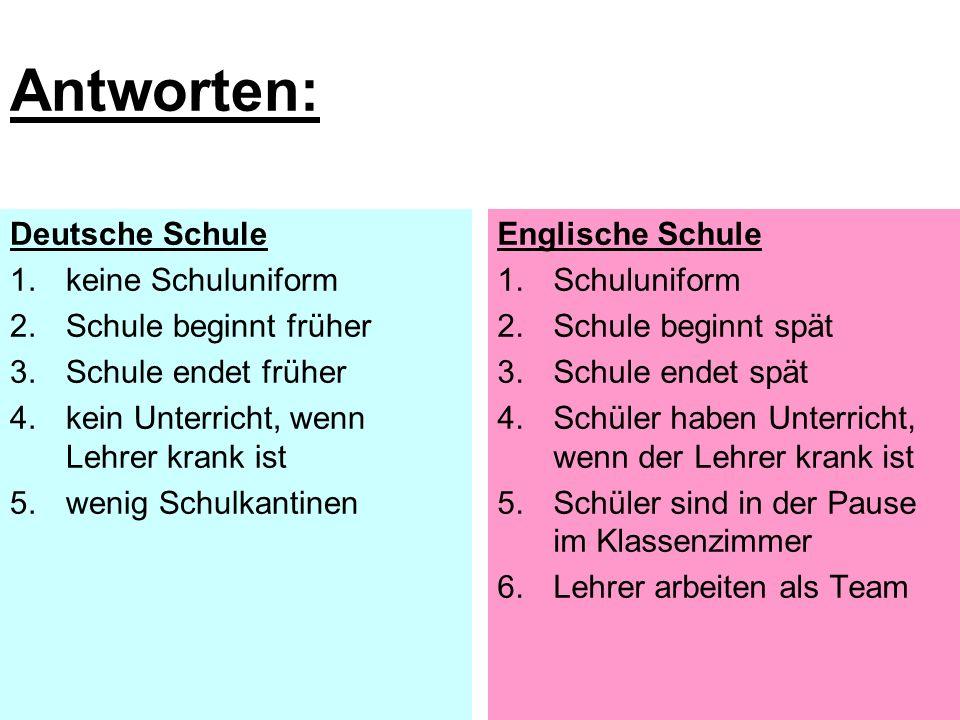 Antworten: Deutsche Schule keine Schuluniform Schule beginnt früher